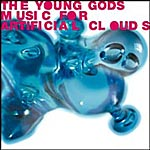 THE YOUNG GODS Music For Artificial Clouds Album Release date: February, 2004